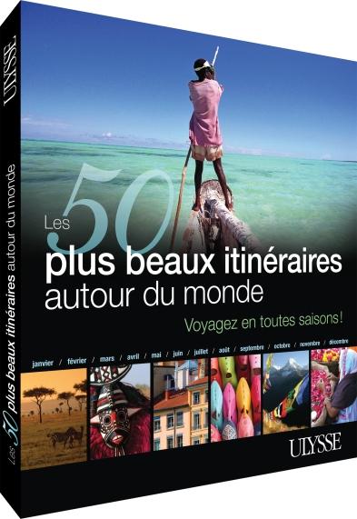 50 Plus beaux itinéraires autour du monde, Éditions Ulysse